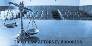 TRUST LAW ATTORNEY BROOKLYN
